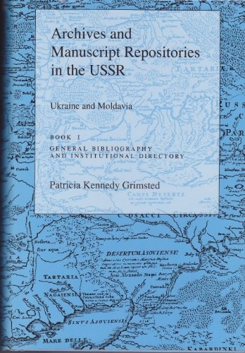 9780691053912: Archives and Manuscript Repositories in the U.S.S.R.: Ukraine and Moldavia. Book 1: General Bibliography and Institutional Directory: Ukraine and Moldavia Bk.1