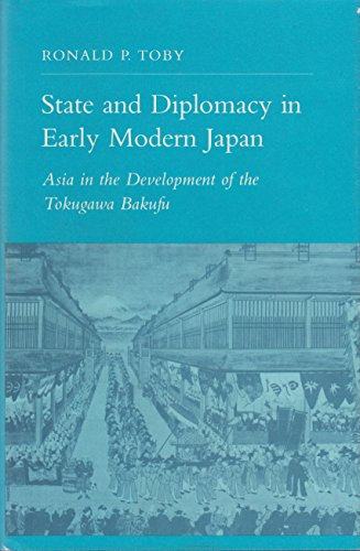 9780691054018: State and Diplomacy in Early Modern Japan: Asia in the Development of the Tokugawa Bakufu (Princeton Legacy Library)