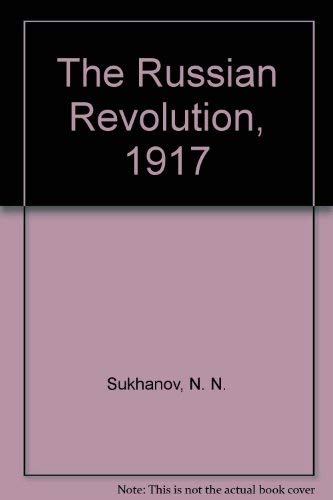 9780691054063: The Russian Revolution 1917: A Personal Record by N.N. Sukhanov (Princeton Legacy Library)
