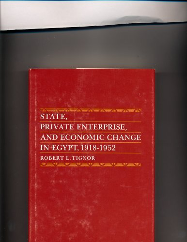 State, Private Enterprise and Economic Change in Egypt, 1918-1952 (Princeton Studies on the Near ...