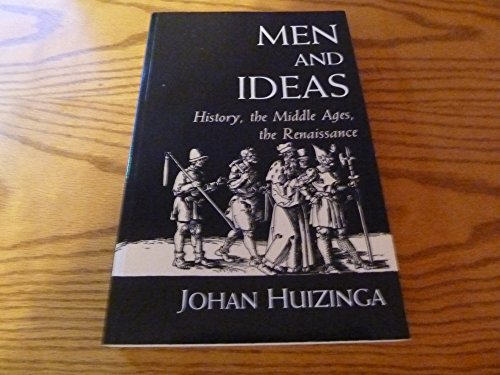 Men and Ideas: History, the Middle Ages, the Renaissance (Princeton Legacy Library) (0691054223) by Johan Huizinga