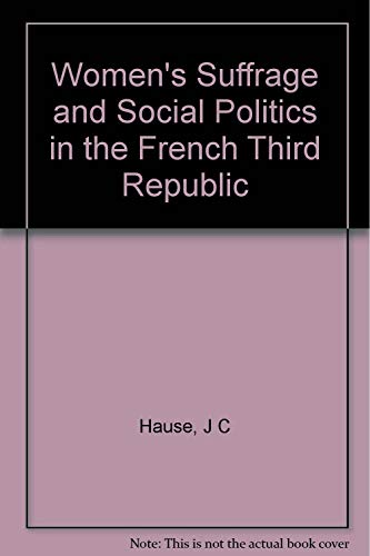 9780691054278: Women's Suffrage and Social Politics in the French Third Republic