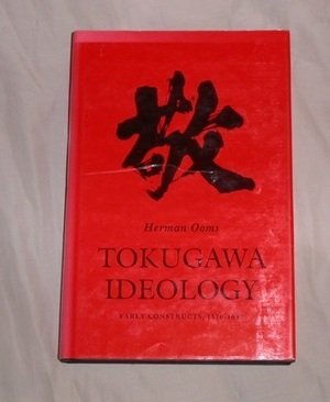 9780691054445: Tokugawa Ideology: Early Constructs, 1570-1680
