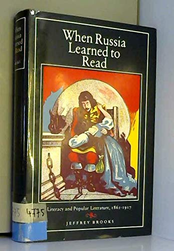 9780691054506: When Russia Learned to Read: Literacy and Popular Literature, 1861-1917