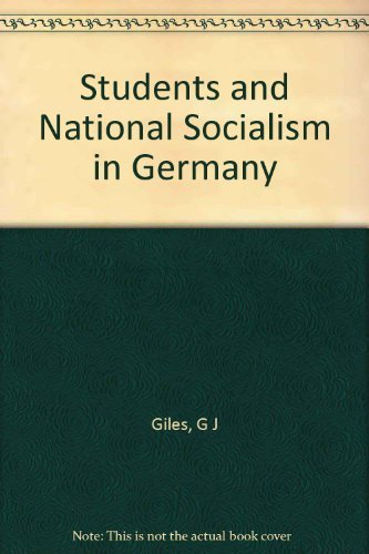 Students and National Socialism in Germany (Princeton Legacy Library): Giles, Geoffrey J.