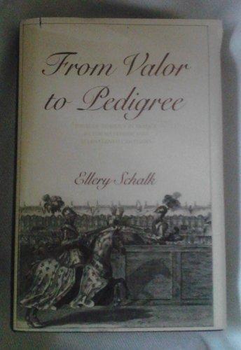 From Valor to Pedigree: Ideas of Nobility: Schalk, Ellery