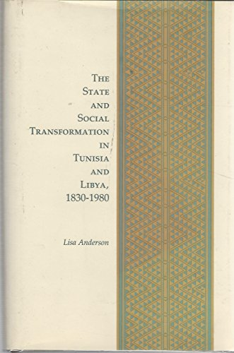 9780691054629: The State and Social Transformation in Tunisia and Libya, 1830-1980