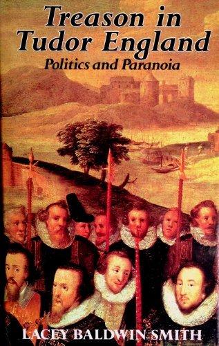 9780691054636: Treason in Tudor England: Politics and Paranoia (Princeton Legacy Library)