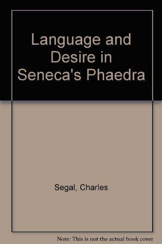 9780691054728: Language and Desire in Seneca's Phaedra