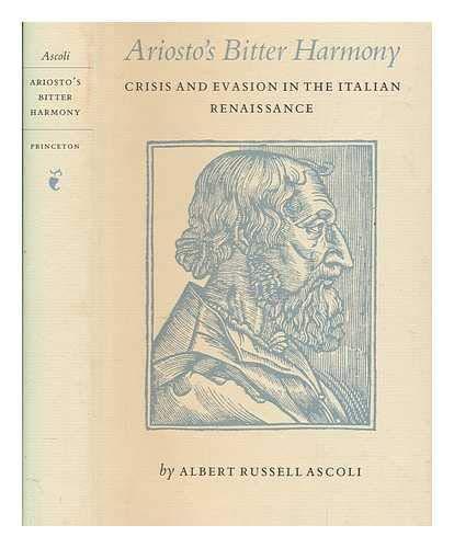 9780691054797: Ariosto's Bitter Harmony: Crisis and Evasion in the Italian Renaissance (Princeton Legacy Library)