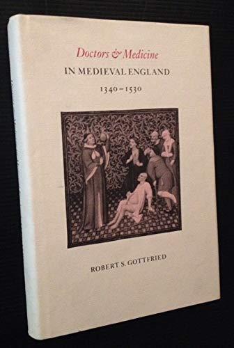 Doctors & Medicine In Medieval England, 1340-1530: Gottfried, Robert S.