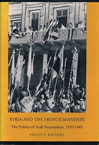 9780691054865: Syria and the French Mandate: The Politics of Arab Nationalism, 1920-1945 (Princeton Studies on the Near East)