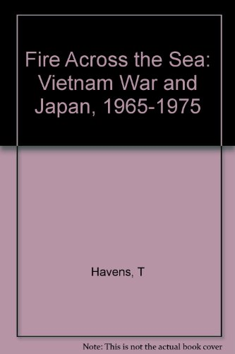 9780691054919: Fire Across the Sea: The Vietnam War and Japan 1965-1975 (Princeton Legacy Library)