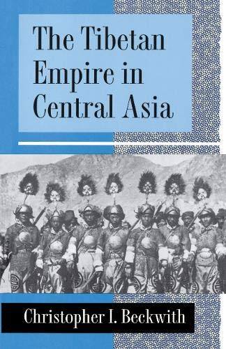 9780691054940: Tibetan Empire in Central Asia: A History of the Struggle for Power Among Tibetans, Turks, Arabs, and Chinese During the Early Middle Ages