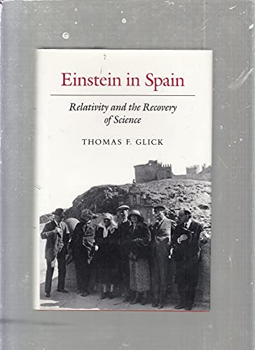 9780691055077: Einstein in Spain: Relativity and the Recovery of Science (Princeton Legacy Library)