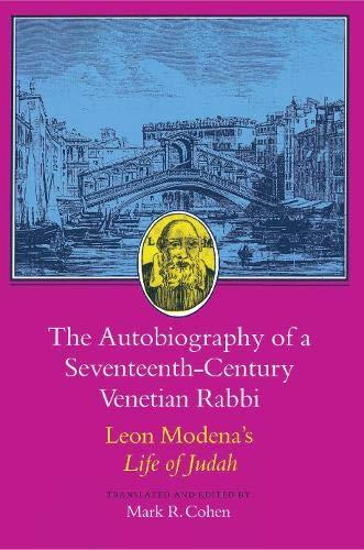 9780691055299: The Autobiography of a Seventeenth-Century Venetian Rabbi: Leon Modena's Life of Judah