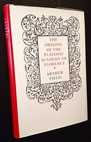 The Origins of the Platonic Academy of: Field, Arthur M.