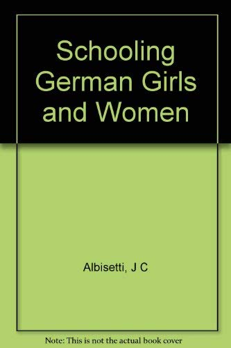 9780691055350: Schooling German Girls and Women (Princeton Legacy Library)