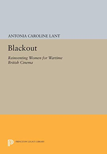 Blackout: Reinventing Women for Wartime British Cinema
