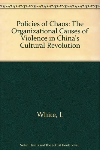 9780691055466: Policies of Chaos: The Organizational Causes of Violence in China's Cultural Revolution (Princeton Legacy Library)