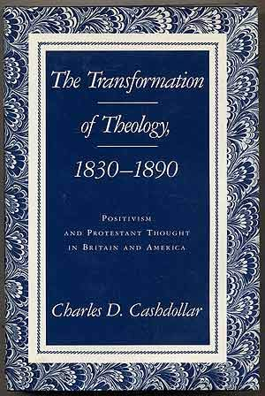 9780691055558: The Transformation of Theology, 1830-1890: Positivism and Protestant Thought in Britain and America (Princeton Legacy Library)