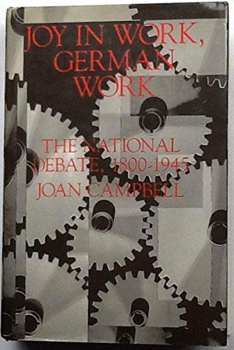 Joy in Work, German Work: The National Debate, 1800-1945 (Princeton Legacy Library)
