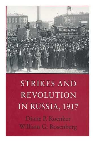 Strikes and Revolution in Russia 1917.