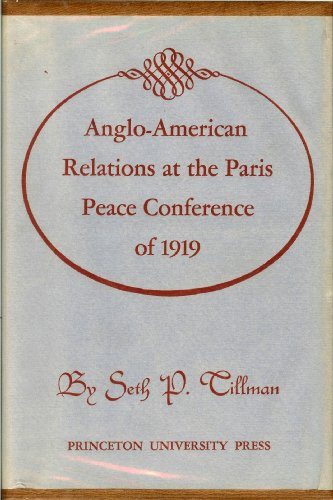 9780691056005: Anglo-American Relations at the Paris Peace Conference of 1919