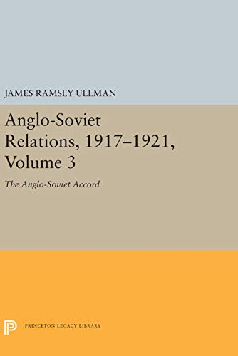 9780691056166: Anglo-Soviet Relations, 1917-1921, Volume 3: The Anglo-Soviet Accord (Center for International Studies, Princeton University)