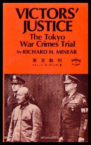 Victors' Justice: Tokyo War Crimes Trial: Richard Minear