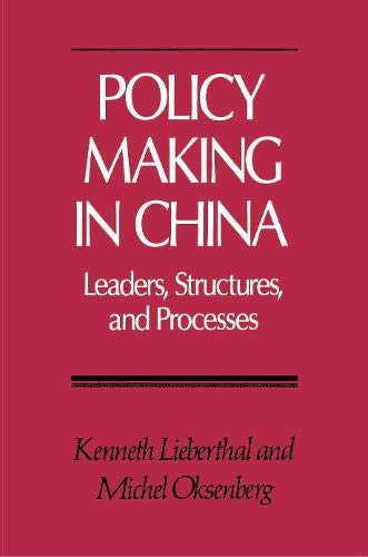 Policy Making in China: Lieberthal, Kenneth; Oksenberg, Michel