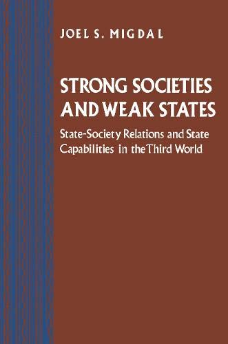 9780691056692: Strong Societies and Weak States: State-Society Relations and State Capabilities in the Third World