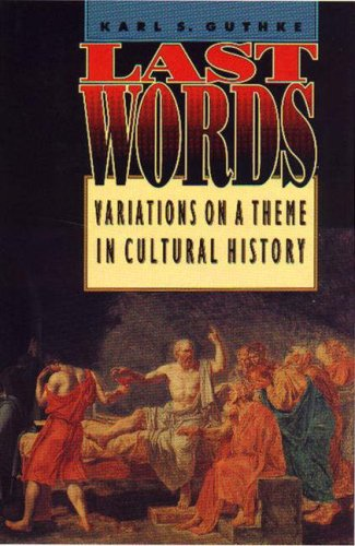Last Words: Variations on a Theme in Cultural History