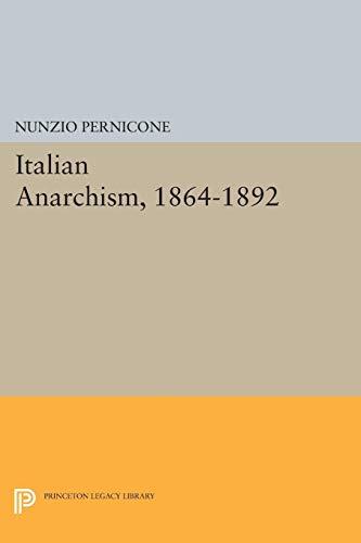9780691056920: Italian Anarchism, 1864-1892 (Princeton Legacy Library)