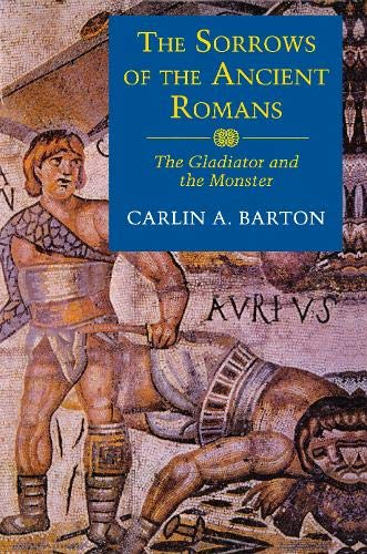 9780691056968: The Sorrows of the Ancient Romans: The Gladiator and the Monster
