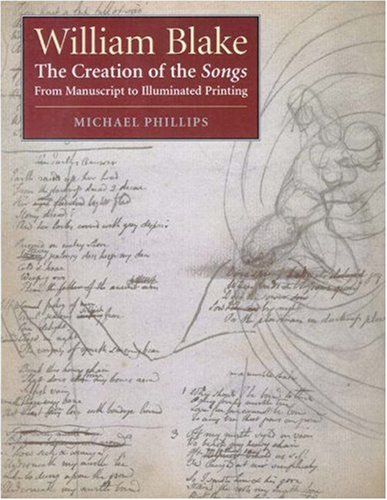 9780691057200: William Blake: The Creation of the Songs, From Manuscript to Illuminated Printing