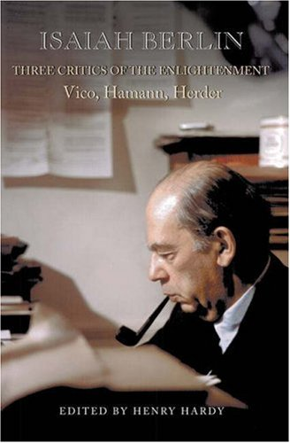 9780691057262: Three Critics of the Enlightenment: Vico, Hamann, Herder