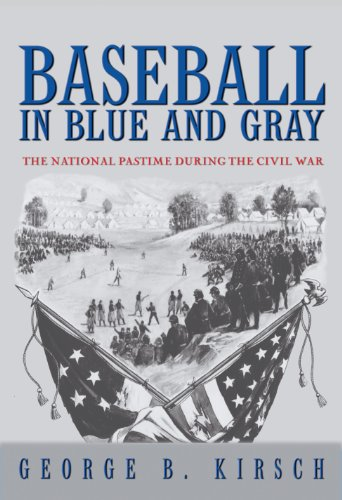 BASEBALL IN BLUE AND GRAY The National Pastime During the Civil War