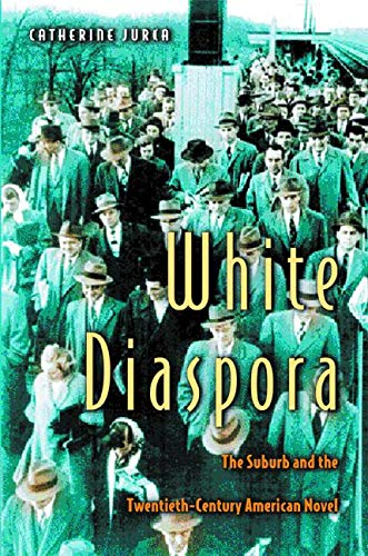 9780691057347: White Diaspora: The Suburb and the Twentieth-Century American Novel.