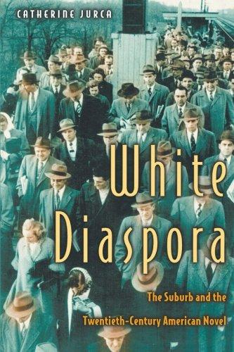 9780691057354: White Diaspora: The Suburb and the Twentieth-Century American Novel.