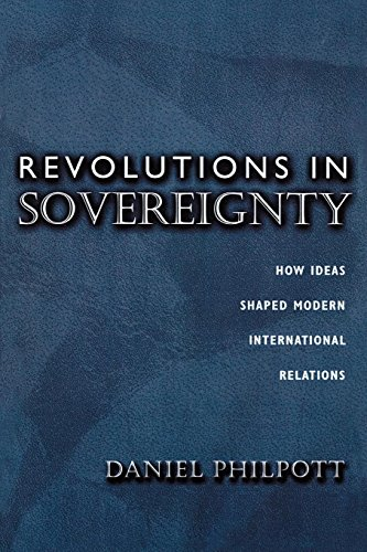 9780691057460: Revolutions in Sovereignty: How Ideas Shaped Modern International Relations.