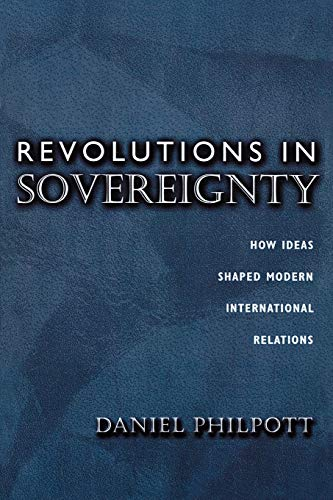 9780691057477: Revolutions in Sovereignty: How Ideas Shaped Modern International Relations.