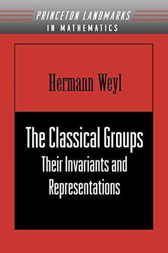 9780691057569: The Classical Groups: Their Invariants and Representations