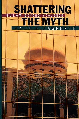9780691057699: Shattering the Myth: Islam Beyond Violence