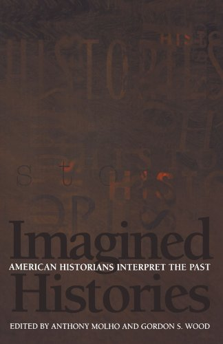 9780691058115: Imagined Histories: American Historians Interpret the Past
