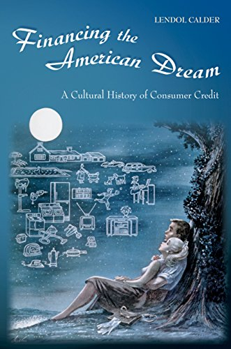 9780691058276: Financing the American Dream: A Cultural History of Consumer Credit