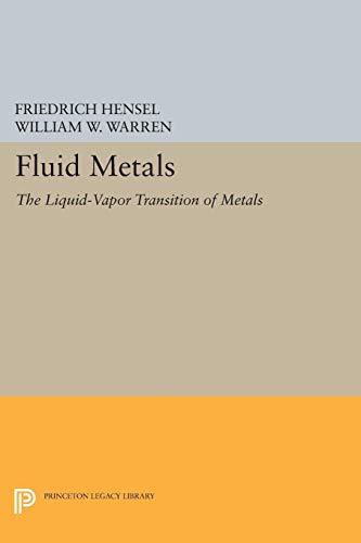 9780691058306: Fluid Metals: The Liquid-Vapor Transition of Metals