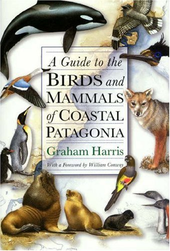 9780691058313: A Guide to the Birds and Mammals of Coastal Patagonia