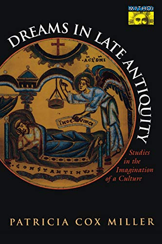 9780691058351: Dreams in Late Antiquity: Studies in the Imagination of a Culture (Mythos: The Princeton/Bollingen Series in World Mythology)