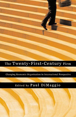 9780691058511: The Twenty-First-Century Firm: Changing Economic Organization in International Perspective
